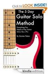 5 Day Guitar Solo Method [Kindle] FREE (Save $5.99) Updated