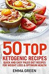 $0 Kindle eBook- 50 Top Ketogenic Recipes: Quick & Easy Keto Diet Recipes for Weight Loss & Optimum Health (Was $1.26) @ Amazon