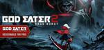 [PC] Steam - GOD EATER 2 Rage Burst (also includes God Eater Resurrection) - £7.19 (~$13.07 AUD) - Gamesplanet UK