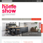 [QLD] Free Tickets (up to 2 Adults & 5 Children) to The Brisbane Home Show (26-28 Feb, Brisbane Convention & Exhibition Centre)