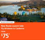 Brisbane (BNE) ⇆ Canberra (CBR) $75 Each Way @ Jetstar
