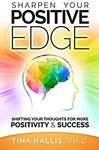 Sharpen Your Positive Edge: Shifting Your Thoughts for More Positivity and Success FREE eBook @Amazon