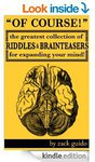 $0 eBook: Of Course! The Greatest Collection of Riddles & Brain Teasers for Expanding Your Mind