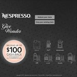 Nespresso Machine Cash Back Up to $100