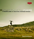 Free Book: Photographically Speaking by David duChemin (269 Pages, 11MB PDF Download)