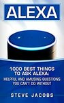 """[eBook] Free: """"Alexa: 1000 Best Things to Ask Alexa"""" (Helpful and Amusing Questions You Can't Do without.) $0 @ Amazon AU, US"""