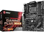 MSI X470 Gaming Plus MAX AM4 ATX MB $149 + Delivery @ PC Byte