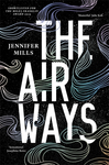 Wiin 1 of 5 copies of 'The Airways' by Jennifer Mills Valued at $32.99 Each from Girl.com