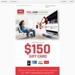 Bonus Google Play, WISH, Amart Sports or Coles Gift Card (up to $150) via Redemption with Selected TCL UHD Android TV Purchases
