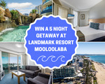 Win a 5N Stay at Landmark Resort Mooloolaba for 4 from Dreamtime Resorts