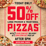 Domino's 50% off Large Premium and Traditional Pizzas