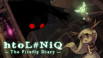 [PC] Steam - htoL#NiQ: The Firefly Diary $3 (was $7.50)/Criminal Girls: Invite Only $5.80 (was $14.50) - GreenManGaming