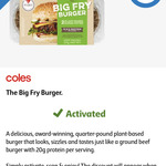 Collect 1 Free Big Fry Burger 224g @ Coles via flybuys