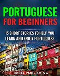 [Kindle] Free - Portuguese for Beginners: 15 Short Stories to Help You Learn and Enjoy Portuguese (with Quizzes etc)