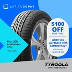 $100 off with Minimum $400 LatitudePay Spend (for First 200 Customers Only) @ Tyroola