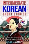 [eBook] Free - Intermediate Korean Short Stories: 12 Captivating Stories to Learn Korean @ Amazon AU/US