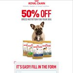 50% off Breed Specific Royal Canin Breed Dog Food and Cat Food