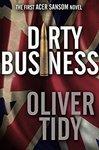 Free Kindle eBook: Dirty Business (The Acer Sansom Novels Book 1) (Was $1.31) @ Amazon AU, US, UK