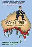Game of Mates: How Favours Bleed The Nation Kindle Edition $1.49 @ Amazon Au