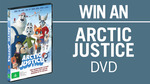 Win 1 of 15 Arctic Justice DVDs Worth $19.99 from Seven Network