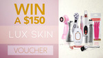 Win 1 of 2 $150 Lux Skin Vouchers from Seven Network