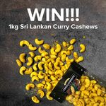 Win a 1kg of Sri Lankan Curry Cashews from Charlesworth Nuts