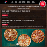 [NSW] Customer Appreciation Day - Value Pizzas $3.95, Traditional Pizzas $5.95 (Pick up) @ Domino's Pizza, Windsor