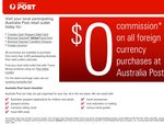 $0 Commission on All Foreign Currency Purchases @ Australia Post