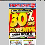 30% Storewide at Spotlight - 2 Days Only (16th & 17th March)
