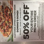 50% off Entire Menu Order (Excludes Value Range & Hawaiian) @ Domino's Bondi NSW (Customer Appreciation Week)