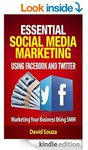 Free eBook: Essential Social Media Marketing using Facebook and Twitter: Marketing your business
