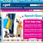 PETstock - $20 off ($75 Spend), $40 off ($150 Spend), $70 off ($250 Spend)