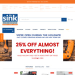 25% off Almost Everything In-Store and Online (Exclusions Apply) @ The Sink Warehouse
