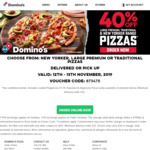 40% off Large Premium, Traditional & New Yorker Range Pizzas @ Domino's