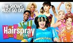 Free - Hairspray Live! @ The Shows Must Go on