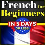 """[eBook] Free: """"French for Beginners: The Complete Crash Course"""" $0 @ Amazon AU, US"""