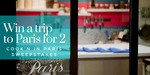 Win a Trip for 2 to Paris Worth $10,500 +/- 1 of 3 Minor Prizes from Cook'n in Paris