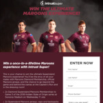Win a Queensland Maroons Experience for 2 Worth $8,000 or 1 of 19 Prize Packs from Intrust Super [QLD]