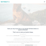 "[WA] Book a Day Trip to Rottnest Island and Receive 20 ""Rotto Dollars"" (Equivalent to $20) to Spend at Participating Businesses"