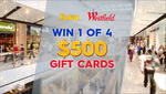 Win 1 of 4 $500 Westfield Gift Cards from Nine Network