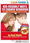 FREE eBook- Kid-Friendly Ways to Change Behavior - Fun Conflict Management Tactics for Parents