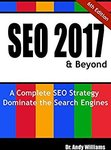 FREE: SEO 2017 & Beyond: A Complete SEO Strategy - Dominate the Search Engines (Webmaster Series) Kindle Edition @ Amazon