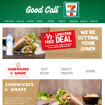 1/2 Price Lunch Deal with Any Drink Purchase at 7 Eleven (11am to 2pm)