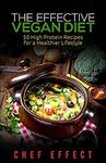 $0 Kindle eBook: The Effective Vegan Diet: 50 High Protein Recipes for a Healthier Lifestyle (Was $3.99) @ Amazon AU, US, UK, IN
