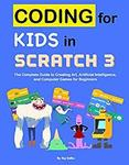 $0 eBook: Coding for Kids in Scratch 3 -The Complete Guide to Creating Art, AI & Computer Games for Beginner