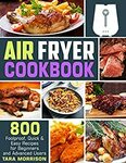 "[eBook] Free: ""Air Fryer Cookbook, 800 Foolproof Recipes"" $0 @ Amazon AU, US"