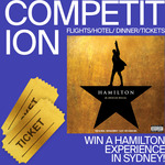 Win a Hamilton Sydney Experience Worth $2700 from Warner Music