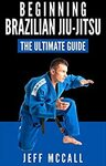 [eBook] Free - Ultimate Beginner's Guide:Brazilian Jiu Jitsu/MMA/Judo/Boxing/Kickboxing - Amazon AU/US