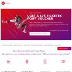 $75 Ticketek Voucher & 5,000 Virgin Money Points (One Purchase or Payment within 30 Days Required) @ Virgin Money Go Transaction