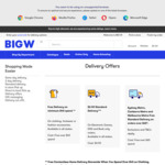 BIG W Free Home Delivery To Metropolitan Areas of Sydney, Melbourne, and Canberra On Orders Over $65 (Exclusions Apply)
